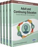 Adult and Continuing Education: Concepts, Methodologies, Tools, and Applications