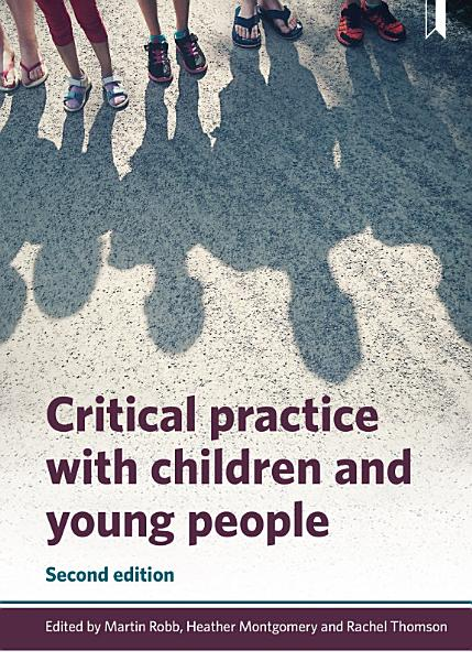Critical Practice with Children and Young People 2nd edition