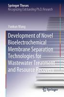 Development of Novel Bioelectrochemical Membrane Separation Technologies for Wastewater Treatment and Resource Recovery PDF