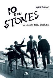 Io e gli Stones: La nascita della leggenda