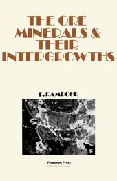 The Ore Minerals and Their Intergrowths