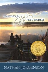 Waiting for White Horses