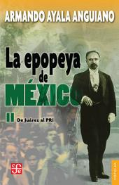 La epopeya de México, II: De Juárez al PRI