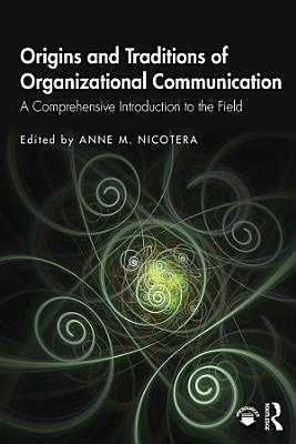 Origins and Traditions of Organizational Communication PDF