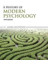 A History of Modern Psychology, 5th Edition: Edition 5