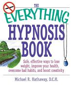 The Everything Hypnosis Book