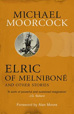Elric of Melnibon   and Other Stories PDF