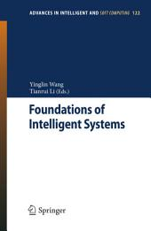 Foundations of Intelligent Systems: Proceedings of the Sixth International Conference on Intelligent Systems and Knowledge Engineering, Shanghai, China, Dec 2011 (ISKE 2011)