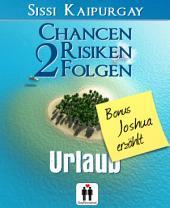 Chancen, Risiken, Folgen 2 Bonus Joshua erzählt: Urlaub