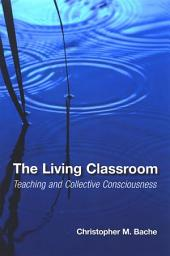 Living Classroom, The: Teaching and Collective Consciousness