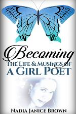 Becoming: The Life & Musings of a Girl Poet