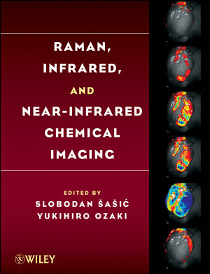 Raman  Infrared  and Near Infrared Chemical Imaging PDF