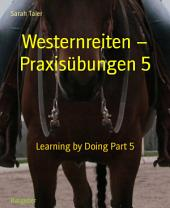 Westernreiten - Praxisübungen 5: Learning by Doing, Teil 5
