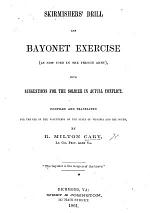 Skirmishers' Drill and Bayonet Exercise, as now used in the French army, with suggestions for the soldier in actual conflict. Compiled and translated for the use of the Volunteers of the State of Virginia and the South