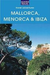 Mallorca, Menorca and Ibiza: Spain's Balearic Islands