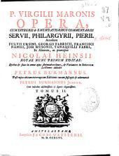 P. Virgilii Maronis Opera: cum integris & emendatioribus comentariis ... accedunt ...