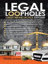 LEGAL LOOPHOLES: CREDIT REPAIR TACTICS ESPOSED