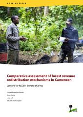 Comparative assessment of forest revenue redistribution mechanisms in Cameroon: Lessons for REDD+ benefit sharing