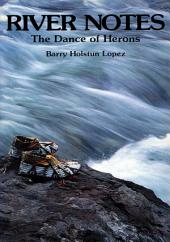 River Notes: The Dance of Herons