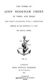 The Works of John Hookham Frere in Verse and Prose: Now First Collected with a Prefatory Memoir, Volume 2