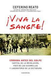 ¡Viva la sangre!: Córdoba antes del golpe