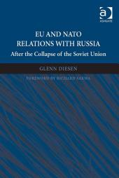 EU and NATO Relations with Russia: After the Collapse of the Soviet Union