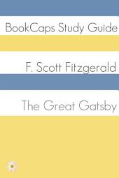 The Great Gatsby (Study Guide): BookCaps Study Guide