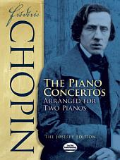 Frédéric Chopin: The Piano Concertos Arranged for Two Pianos: The Joseffy Edition