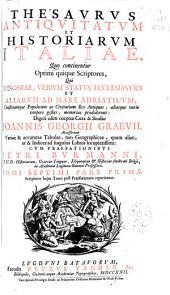 Thesaurus antiquitatum et historiarum Italiae ...: Bononiae, urbium status ecclesiastici et aliarum ad mare Adriaticum ...