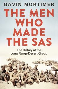 The Men Who Made the SAS PDF