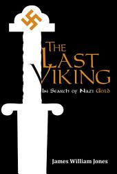 The Last Viking: In Search of Nazi Gold