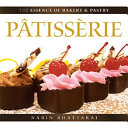 The Essence Of Bakery And Pastry  P  Tiss  Rie