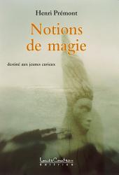 Notions de magie: destiné aux jeunes curieux