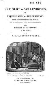 Het slot te Vollenhoven, of Vrijheidsmin en heldendeugd: eene geschiedkundige roman uit de opstand der Stellingwerver Vriezen tegen bisschop Gui van Utrecht, in 1311-1313