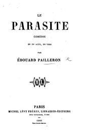 Le Parasite; comédie en un acte, en vers