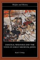 Samurai  Warfare and the State in Early Medieval Japan PDF