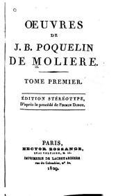 Oeuvres de J. B. Poquelin de Moliere: Volumes1à2