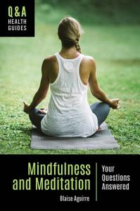 Mindfulness and Meditation  Your Questions Answered Book