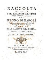 raccolta di tutti i piu rinomati scrittori dell' istoria generale del regno di napoli