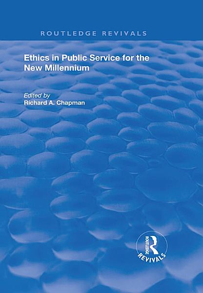 Ethics in Public Service for the New Millennium