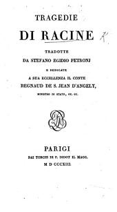 Tragedie di Racine, tradotte da S. E. Petronj, etc: Volume 1