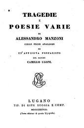 Tragedie e poesie varie: Colle prose analoghe ed un'apposita prefazione del barone Camillo Ugoni
