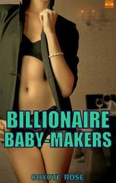 Billionaire Baby-Makers: Erotic Short