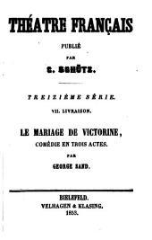 Le Mariage de Victorine: comédie en trois actes