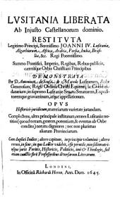 Lusitania liberata ab injusto Castellanorum dominio restituta legitimo principi Joanni IV.