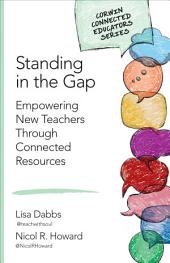 Standing in the Gap: Empowering New Teachers Through Connected Resources