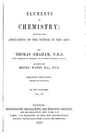 Elements of Chemistry: Including the Applications of the Science in the Arts, Volume 2