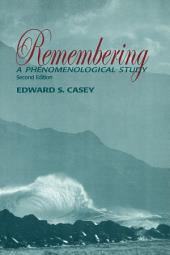 Remembering, Second Edition: A Phenomenological Study, Edition 2