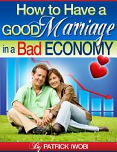 How to Have a Good Marriage in a Bad Economy