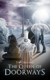 The Queen of Doorways (The Doorways Saga) Book 3: A Book of Vampires, Werewolves & Black Magic
